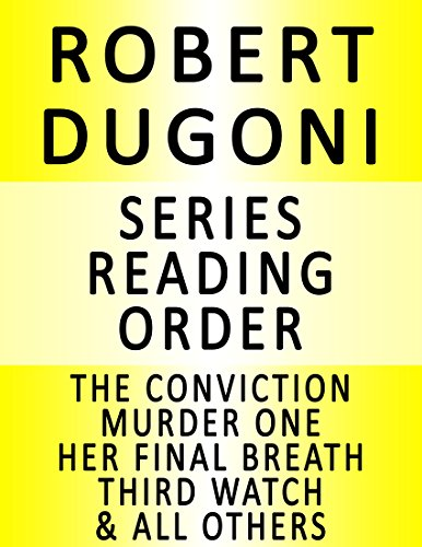 Download ROBERT DUGONI  — SERIES READING ORDER (SERIES LIST) — IN ORDER: TRACY CROSSWHITE, DAVID SLOANE, DAMAGE CONTROL, THE JURY MASTER, THE CONVICTION, HER FINAL BREATH & MANY MORE! (English Edition) B017QZ2T4Q