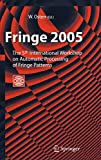 Fringe 2005: The 5th International Workshop on Automatic Processing of Finge Patterns - Wolfgang Osten