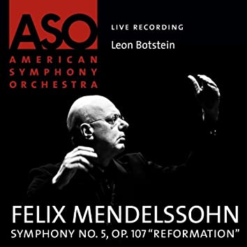"Mendelssohn: Symphony No. 5, Op. 107 ""Reformation"""