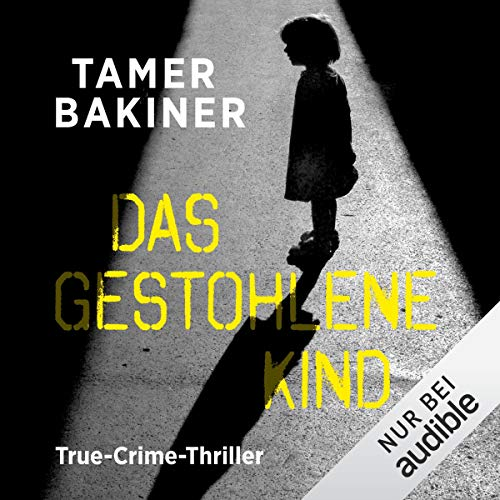 Das gestohlene Kind. True-Crime-Thriller
