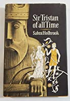 Sir Tristan of All Time. 0374369631 Book Cover