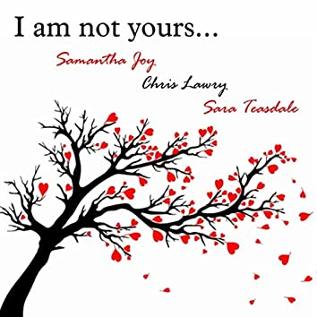 I Am Not Yours...