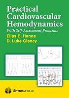 Practical Cardiovascular Hemodynamics: With Self-assessment Problems
