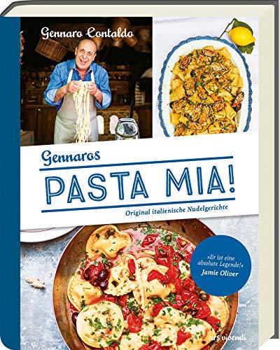 Pasta Mia!: Original italienische Nudelgerichte - Italienisches Kochbuch mit authentischen Nudelgerichten und Rezepten für selbstgemachte Pasta