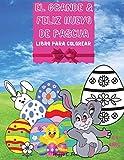 El Grande & Feliz Huevo de Pascua - Un Libro Alegre Para Colorear: Conejita, Pollo Y Los Huevos, Increíble Libro para Colorear para 4 a 8 Años, ... de colorear de Búsqueda de Huevos de Pascua
