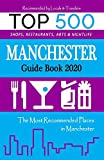 Manchester Guide Book 2020: The Most Recommended Shops, Entertainment and things to do at Night in Manchester, England (Guide Book 2020)