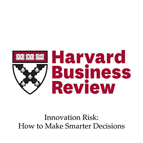 Innovation Risk: How to Make Smarter Decisions cover art
