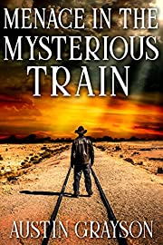 Menace in the Mysterious Train: A Historical Western Adventure Book