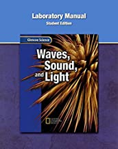 Glencoe Physical iScience Modules: Waves, Sound, and Light, Grade 8, Laboratory Manual, Student Edition (GLEN SCI: SOUND & LIGHT)