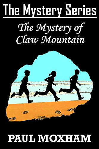 The Mystery of Claw Mountain (The Mystery Series Book 4) by [Paul Moxham]