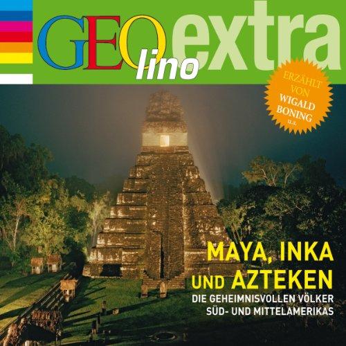Maya, Inka und Azteken. Die geheimnisvollen Völker Süd- und Mittelamerikas Titelbild