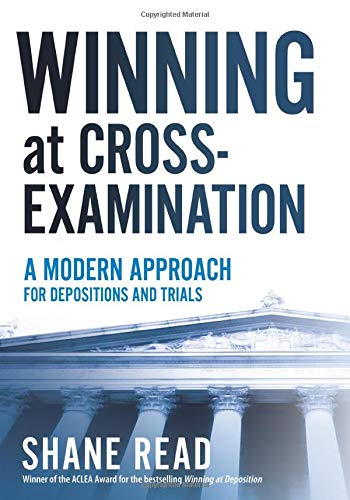 Compare Textbook Prices for Winning at Cross-Examination: A Modern Approach for Depositions and Trials  ISBN 9780985027131 by Read, Shane