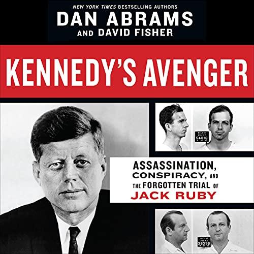 Kennedy's Avenger Audiobook By Dan Abrams, David Fisher cover art