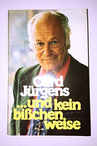 Curd Jürgens: ...und kein bißchen weise
