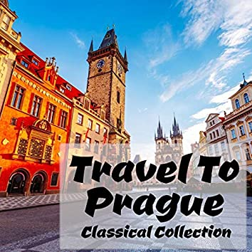 Travel To Prague Classical Collection