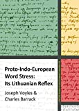 Proto-Indo-European Word Stress: Its Lithuanian Reflex