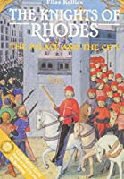 The Knights of Rhodes: The Palace and the City