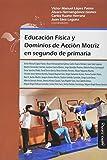 Educación Física y dominios de acción motriz En Segundo De Primaria: 17 (Educación Física y deporte en la escuela)