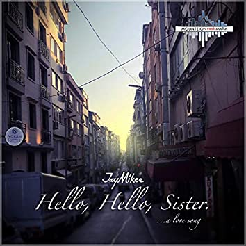 Hello, Hello, Sister