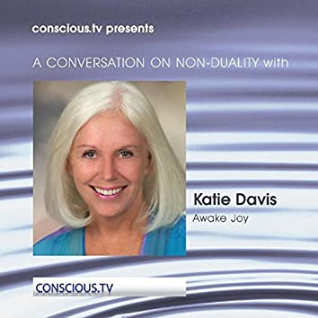 A CONVERSATION ON NON-DUALITY with Katie Davis