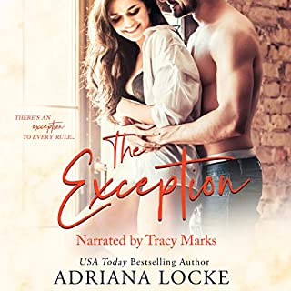 The Exception                   By:                                                                                                                                 Adriana Locke                               Narrated by:                                                                                                                                 Tracy Marks                      Length: 11 hrs and 53 mins     122 ratings     Overall 4.0