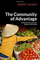 The Community of Advantage: A Behavioural Economist's Defence of the Market