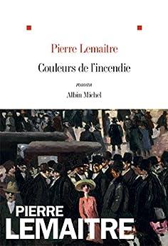 Couleurs de l'incendie: Roman (French Edition) PDF EPUB Gratis descargar completo