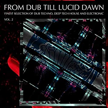 From Dub Till Lucid Dawn, Vol. 2