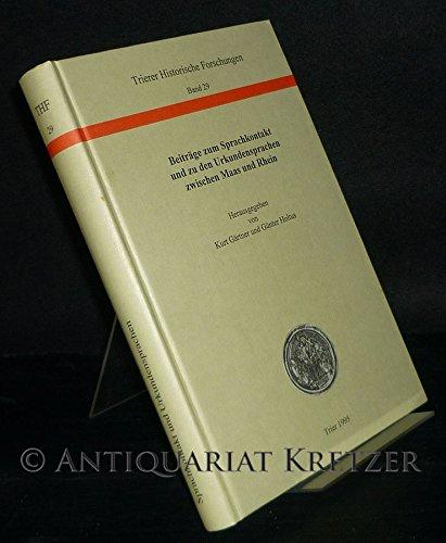Beitrage zum Sprachkontakt und zu Urkundensprachen zwischen Maas und Rhein (Trierer historische Forschungen) (German Edition)