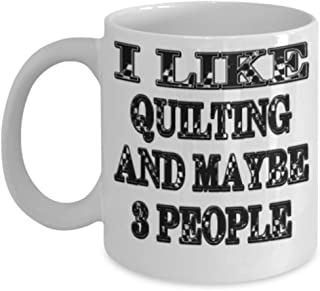 Funny Quilting Gifts 11oz Coffee Mug - Maybe 3 People - Best Inspirational Gifts and Sarcasm ak9683
