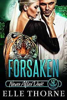 Forsaken: Never After Dark (Shifters Forever Worlds Book 12) by [Elle Thorne]