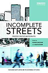Incomplete Streets: Processes, Practices and Possibilities