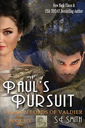 Paul's Pursuit: Dragon Lords of Valdier Book 6: Dragon Lords of Valdier Book 6 (Volume 6)