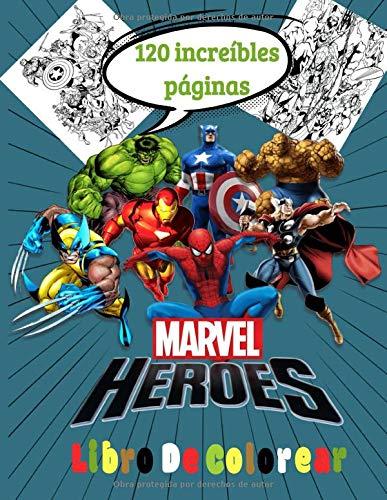 Marvel Heroes libro de colorear: marvel libro colorear para niños y adultos,un regalo maravilloso para cualquiera que ame a los the avengers, ... dibujos para ellos por horas de diversión!