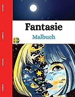 Fantasy Malbuch: Stimulieren Sie Ihren Geist und befreien Sie sich von Stress durch eine imaginaere Welt