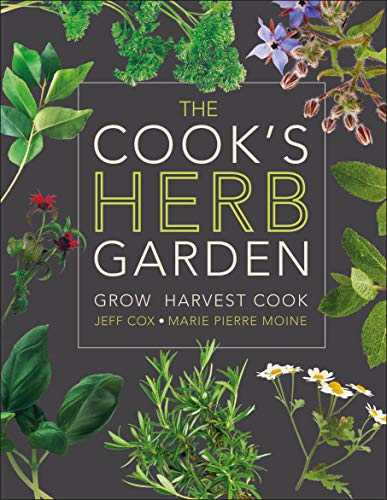 Compare Textbook Prices for The Cook's Herb Garden: Grow, Harvest, Cook 1 Edition ISBN 0690472058694 by DK
