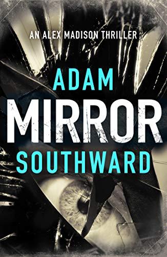 Mirror (Alex Madison Book 3) by [Adam Southward]
