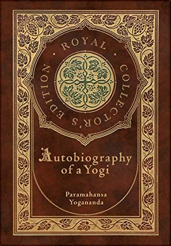 Autobiography of a Yogi (Royal Collector's Edition) (Annotated) (Case Laminate Hardcover with Jacket)