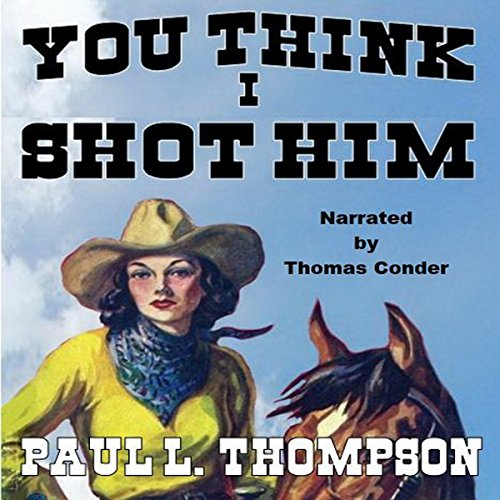 You Think I Shot Him audiobook cover art