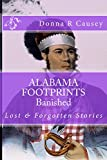 ALABAMA FOOTPRINTS Banished: Lost & Forgotten Stories (Kindle Edition)
