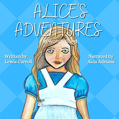 Alice in Wonderland: Narrated Version by Aida Adriana cover art