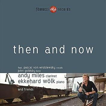 Then And Now (Feat. Pascal Von Wroblewsky, John Goldsby & Ekkehard Wolk)