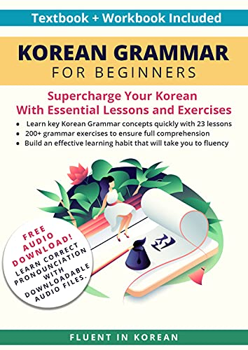 Korean Grammar for Beginners Textbook + Workbook Included: Supercharge Your Korean With Essential Lessons and Exercises (Learn Korean for Beginners 1) (English Edition)