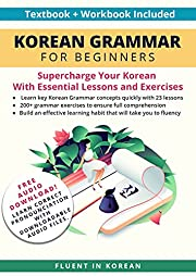 Korean Grammar for Beginners Textbook + Workbook Included: Supercharge Your Korean With Essential Lessons and Exercises (Learn Korean for Beginners 1)
