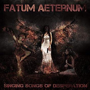 Singing Songs of Desperation