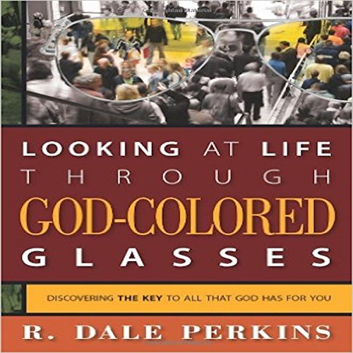 Looking at Life Through God-Colored Glasses audiobook cover art