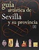 Guía Artística de Sevilla y su Provincia. Tomos I y II (Arte. Otras Publicaciones)