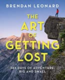 The Art of Getting Lost: 365 Days of Adventure, Big and Small (Falcon Guides) (English Edition)