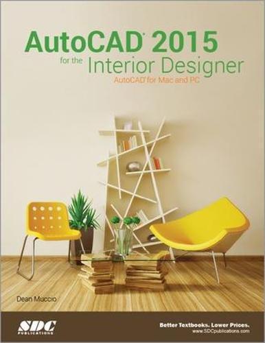 AutoCAD 2015 for the Interior Designer: AutoCAD for Mac and PC