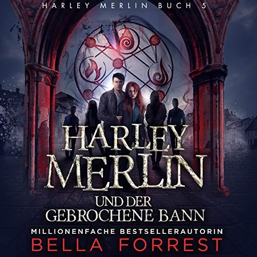 Couverture de Harley Merlin und der gebrochene Bann [Harley Merlin and the Broken Spell]